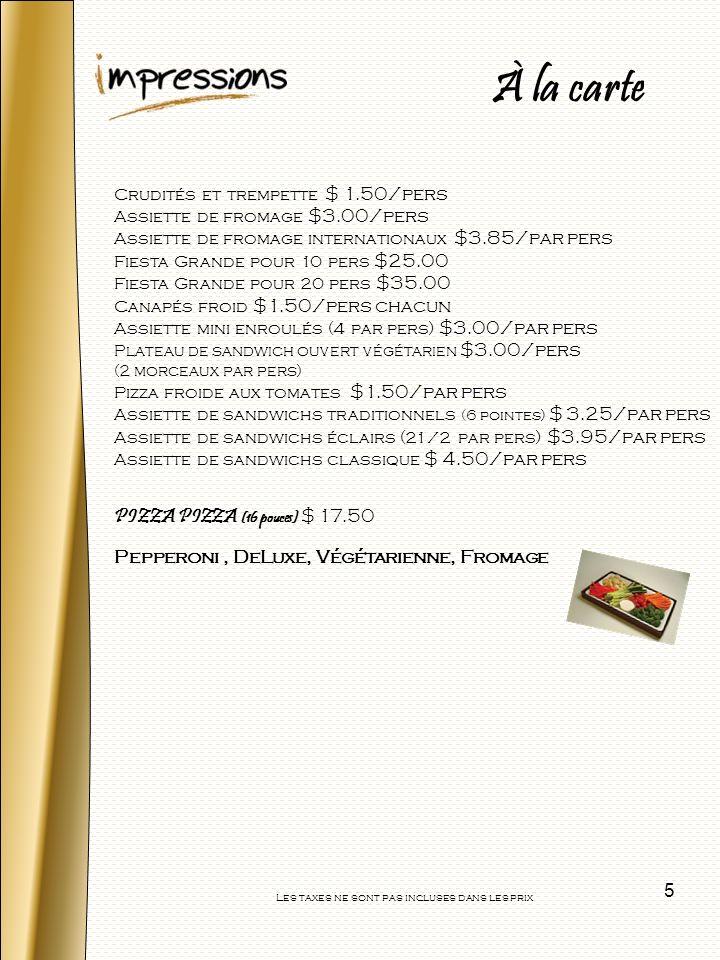 6 Menu déjeuners et pauses Les taxes ne sont pas incluses dans les prix LES DÉLICES DU MATIN Le Bonjour $ 3.25/pers avec muffin $3.50/pers avec viennoiserie Assortiment de muffins et viennoiseries assortis frais du jour et café équitable.