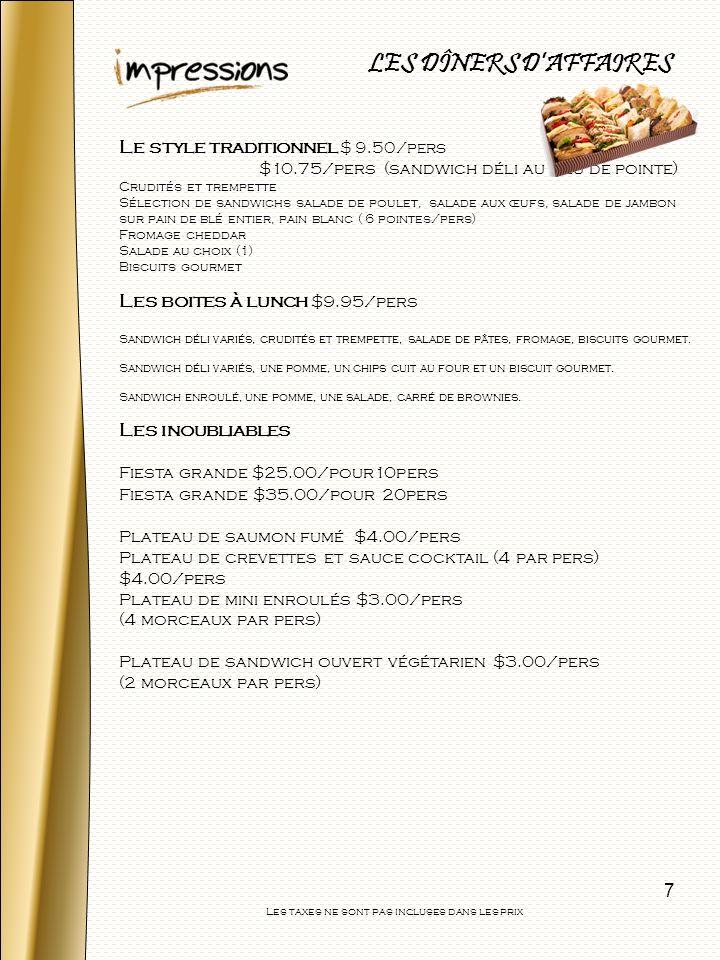 7 Le style traditionnel $ 9.50/pers $10.75/pers (sandwich déli au lieu de pointe) Crudités et trempette Sélection de sandwichs salade de poulet, salad