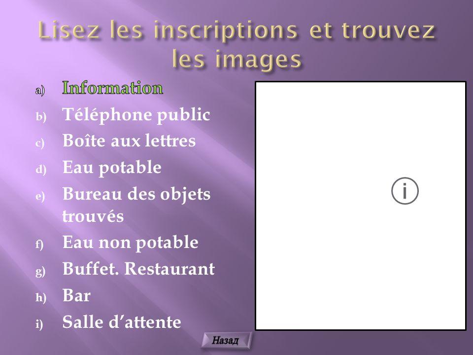 a) Information b) Téléphone public c) Boîte aux lettres d) Eau potable e) Bureau des objets trouvés f) Eau non potable g) Buffet.