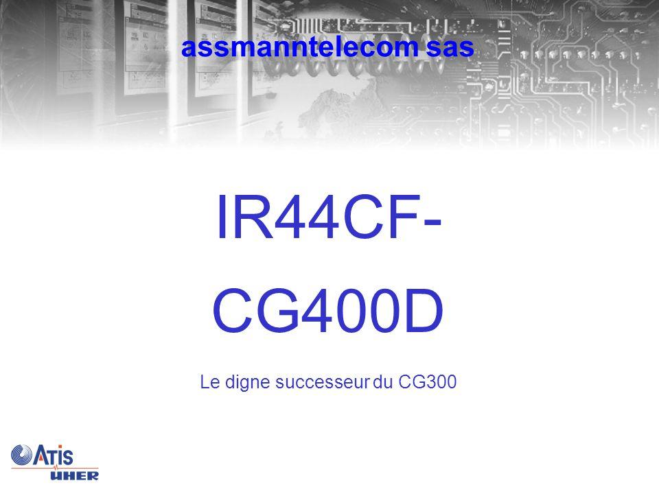 assmanntelecom sas IR44CF- CG400D Le digne successeur du CG300