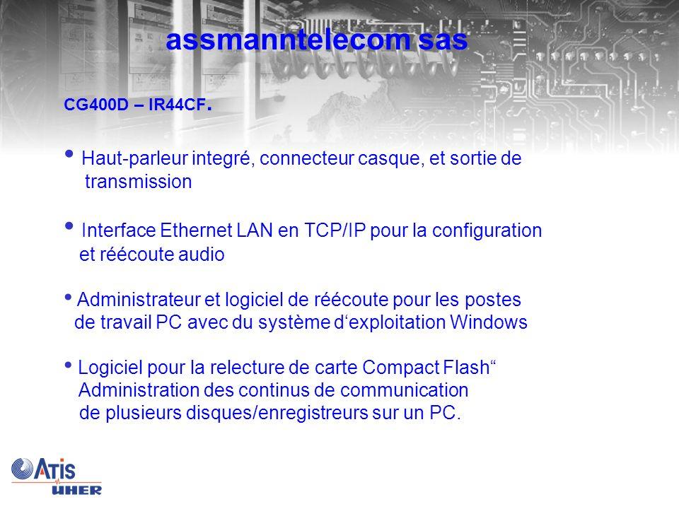 CG400D – IR44CF. Mémoire interne transitoire en cas déchange de la carte compact flash Codage 64Kbits/s ou Compression des données TrueSpeech Fonction