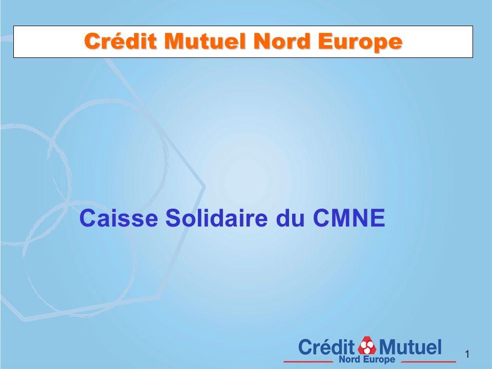 1 Caisse Solidaire du CMNE Crédit Mutuel Nord Europe