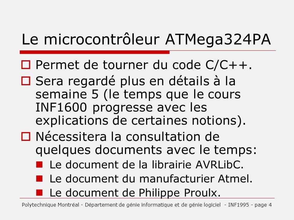 Le microcontrôleur ATMega324PA Permet de tourner du code C/C++.