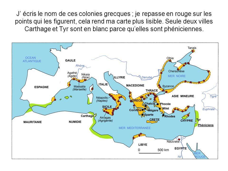J écris le nom de ces colonies grecques ; je repasse en rouge sur les points qui les figurent, cela rend ma carte plus lisible. Seule deux villes Cart