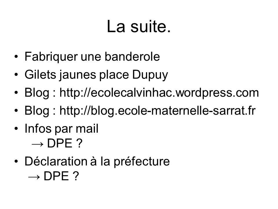 La suite. Fabriquer une banderole Gilets jaunes place Dupuy Blog : http://ecolecalvinhac.wordpress.com Blog : http://blog.ecole-maternelle-sarrat.fr I