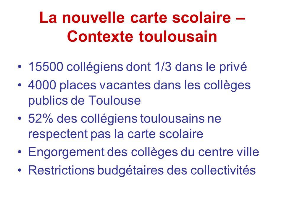 15500 collégiens dont 1/3 dans le privé 4000 places vacantes dans les collèges publics de Toulouse 52% des collégiens toulousains ne respectent pas la carte scolaire Engorgement des collèges du centre ville Restrictions budgétaires des collectivités La nouvelle carte scolaire – Contexte toulousain