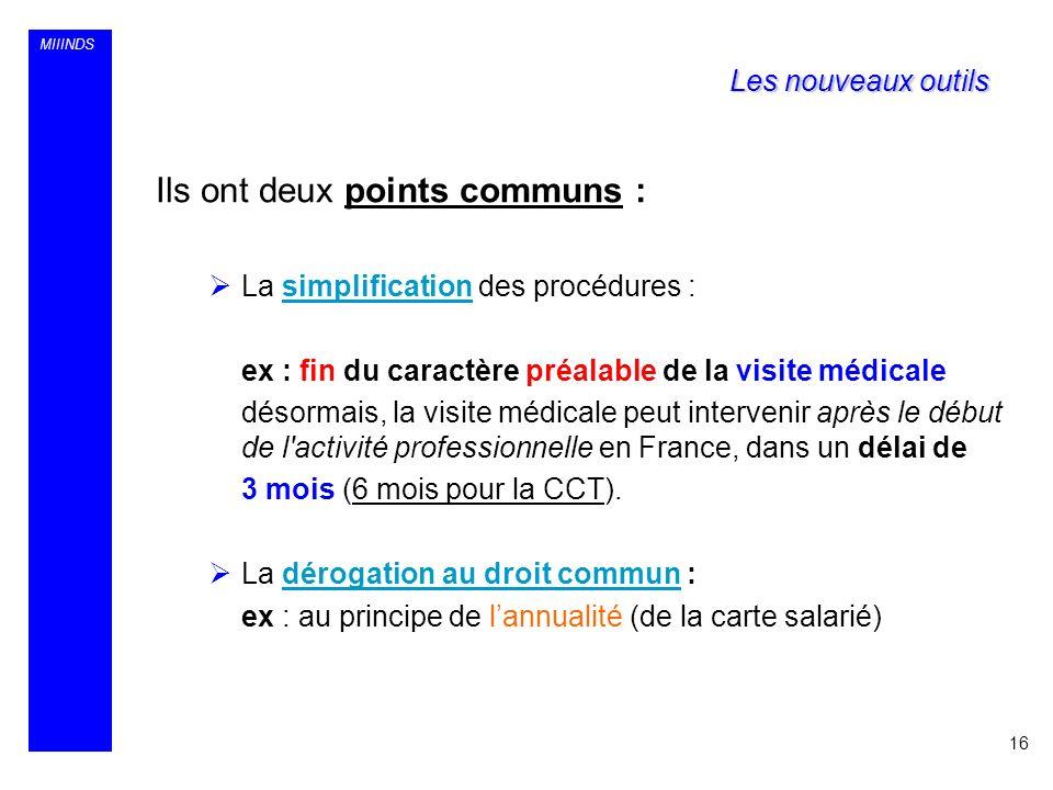 MIIINDS Ils ont deux points communs : La simplification des procédures : ex : fin du caractère préalable de la visite médicale désormais, la visite mé