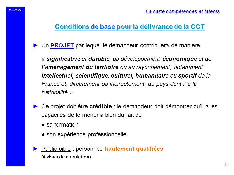 MIIINDS Conditions de base pour la délivrance de la CCT Un PROJET par lequel le demandeur contribuera de manière « significative et durable, au dévelo