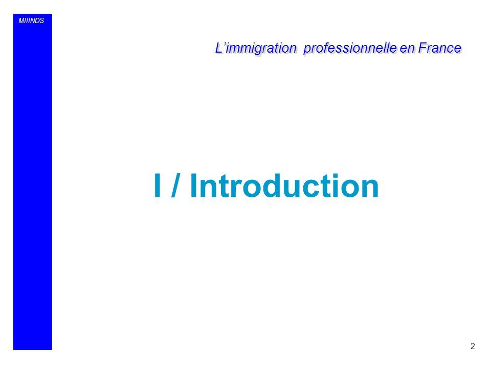 MIIINDS I / Introduction 2 Limmigration professionnelle en France