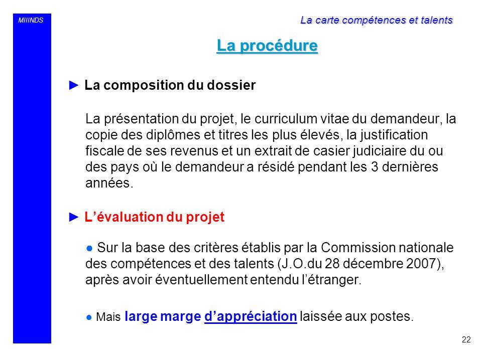 MIIINDS La procédure La composition du dossier La présentation du projet, le curriculum vitae du demandeur, la copie des diplômes et titres les plus é