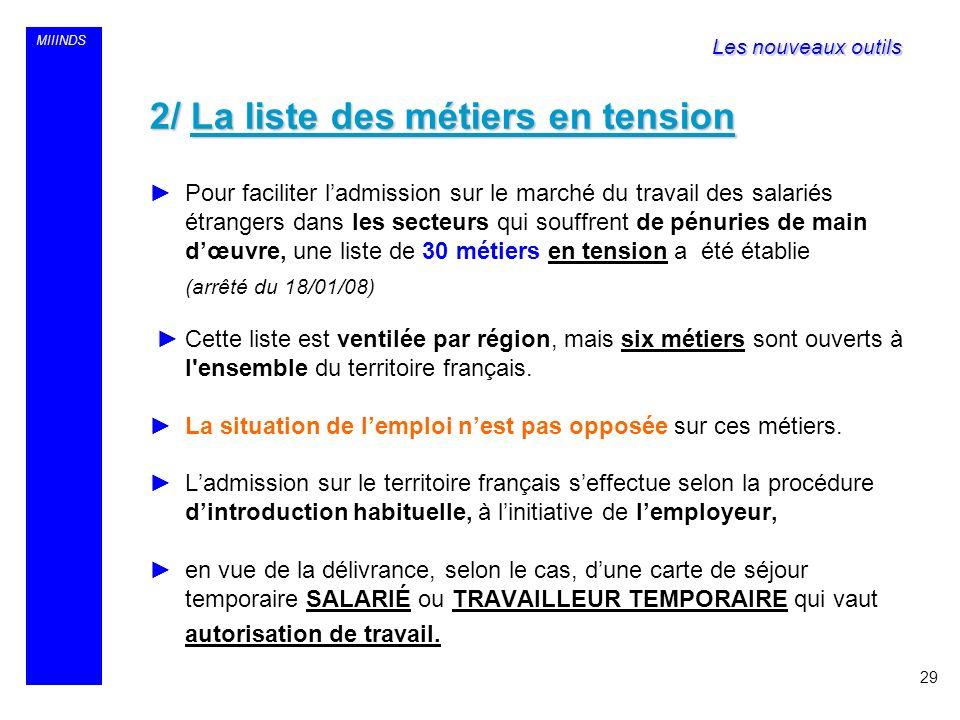 MIIINDS 2/ La liste des métiers en tension Pour faciliter ladmission sur le marché du travail des salariés étrangers dans les secteurs qui souffrent d