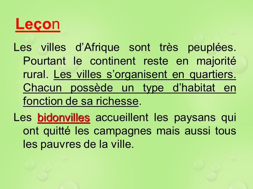 Leçon Les villes dAfrique sont très peuplées. Pourtant le continent reste en majorité rural. Les villes sorganisent en quartiers. Chacun possède un ty