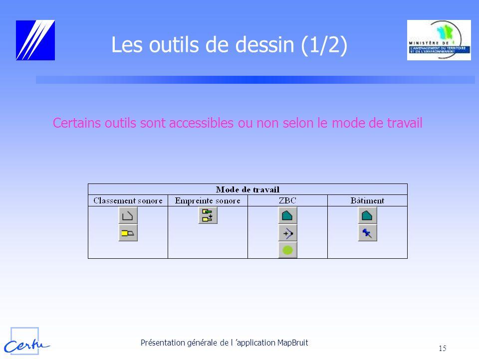 Présentation générale de l application MapBruit 15 Les outils de dessin (1/2) Certains outils sont accessibles ou non selon le mode de travail