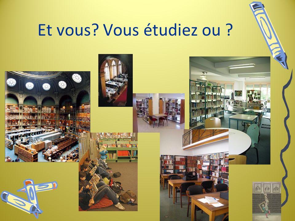 Et vous? Vous étudiez ou ?