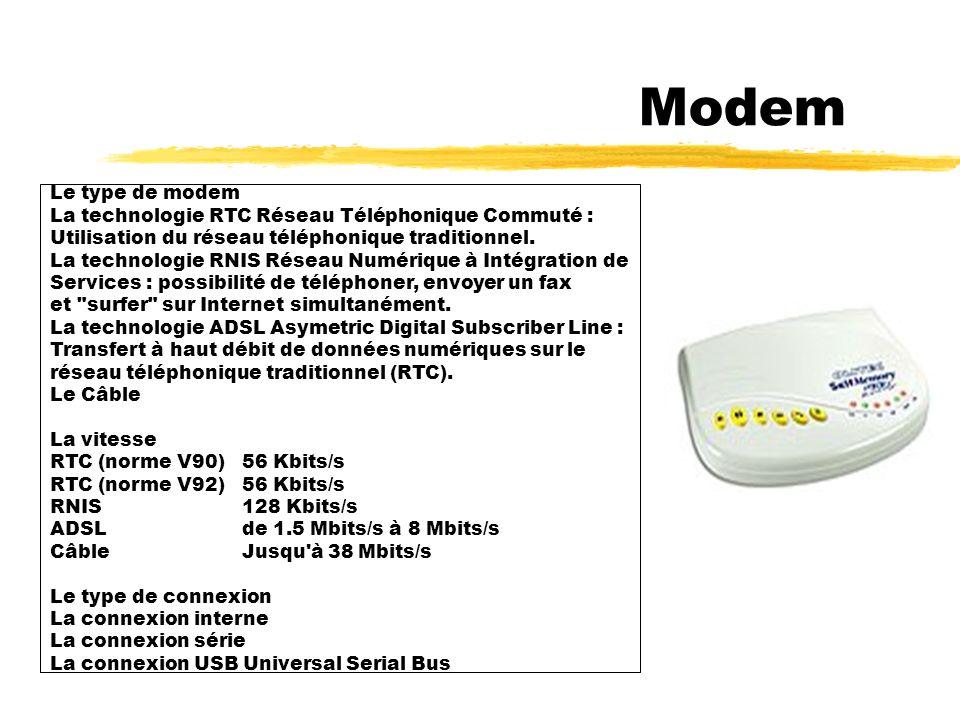 Modem Le modem est un périphérique qui permet à un ordinateur de se connecter à Internet, mais aussi à un autre ordinateur.