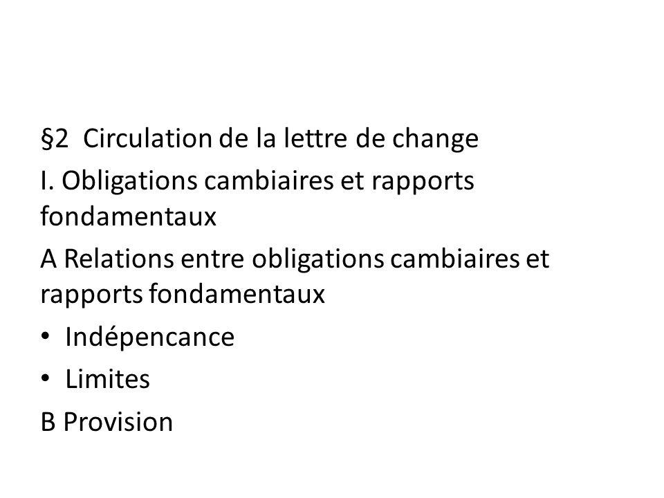 §2 Circulation de la lettre de change I. Obligations cambiaires et rapports fondamentaux A Relations entre obligations cambiaires et rapports fondamen