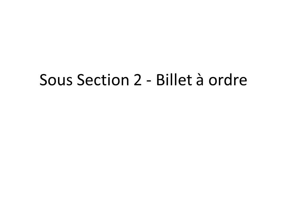 Sous Section 2 - Billet à ordre