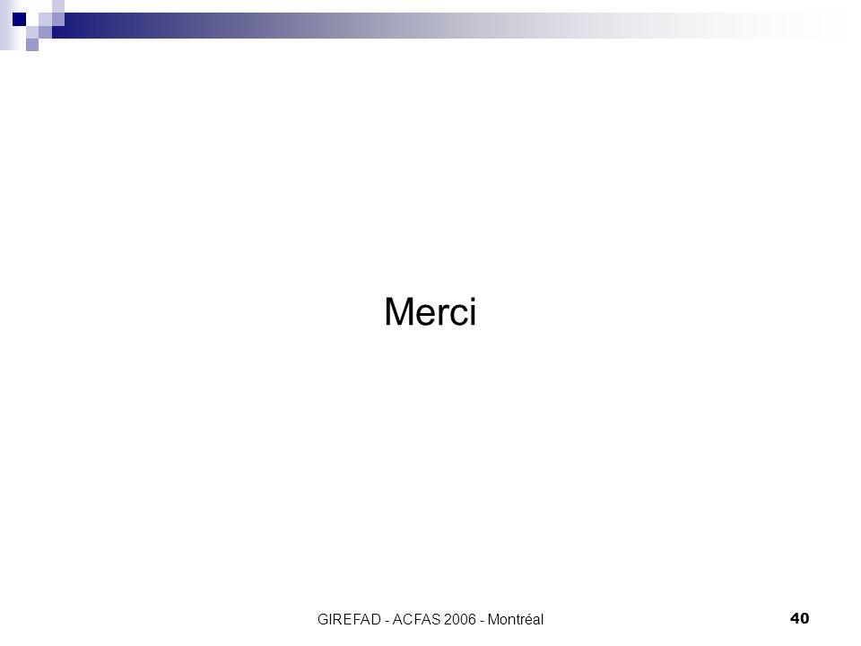 GIREFAD - ACFAS 2006 - Montréal40 Merci