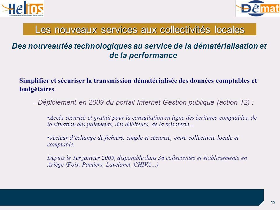 15 Les nouveaux services aux collectivités locales Des nouveautés technologiques au service de la dématérialisation et de la performance Simplifier et