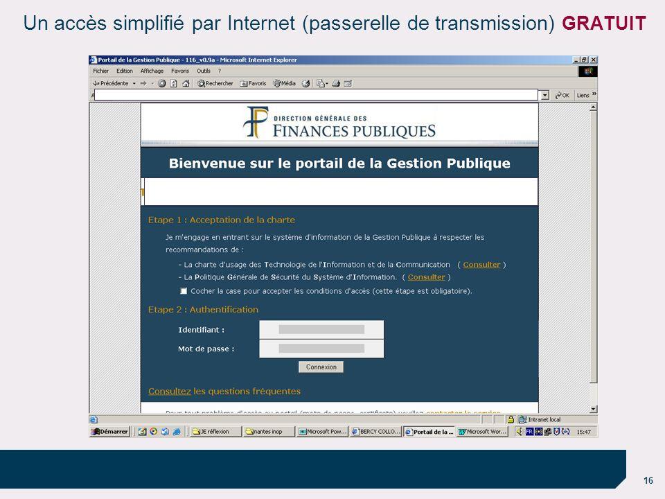 16 Un accès simplifié par Internet (passerelle de transmission) GRATUIT
