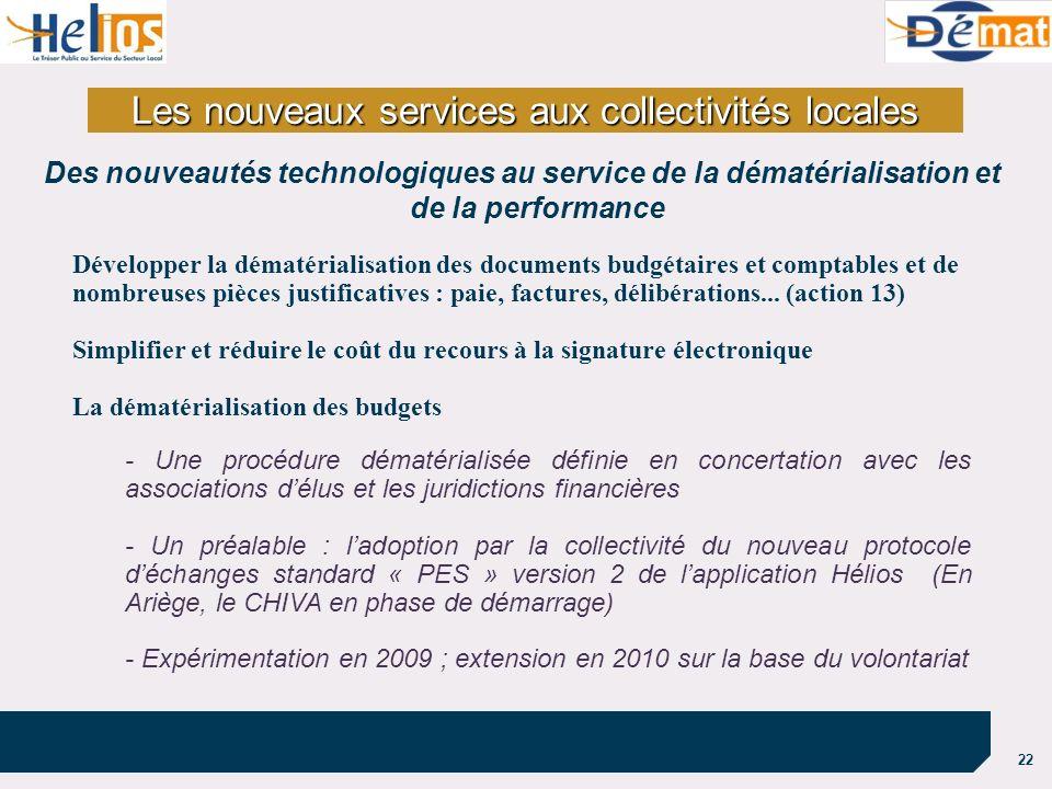 22 Les nouveaux services aux collectivités locales Des nouveautés technologiques au service de la dématérialisation et de la performance Développer la
