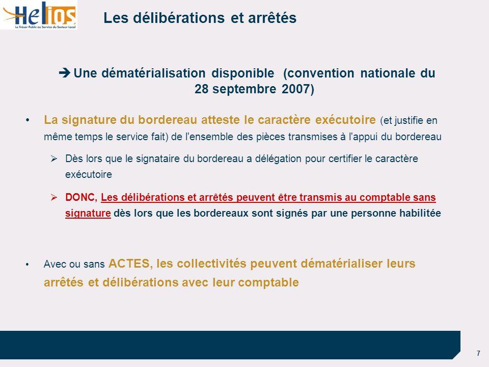 7 Les délibérations et arrêtés Une dématérialisation disponible (convention nationale du 28 septembre 2007) La signature du bordereau atteste le carac