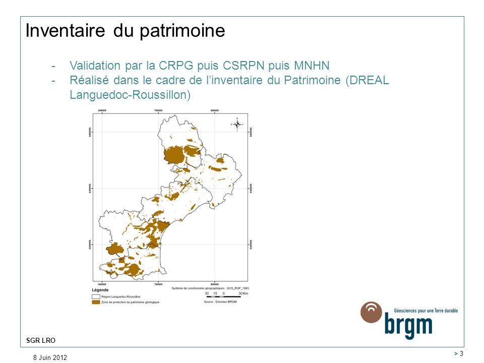 8 Juin 2012 > 3 SGR LRO Inventaire du patrimoine -Validation par la CRPG puis CSRPN puis MNHN -Réalisé dans le cadre de linventaire du Patrimoine (DRE