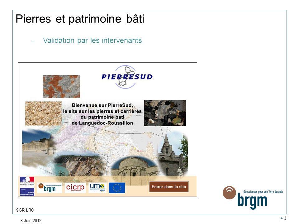 8 Juin 2012 > 3 SGR LRO Gîtes et indices minéraux : http://sigmines.brgm.fr -Validation interne BRGM -Utilisation de linventaire minier national