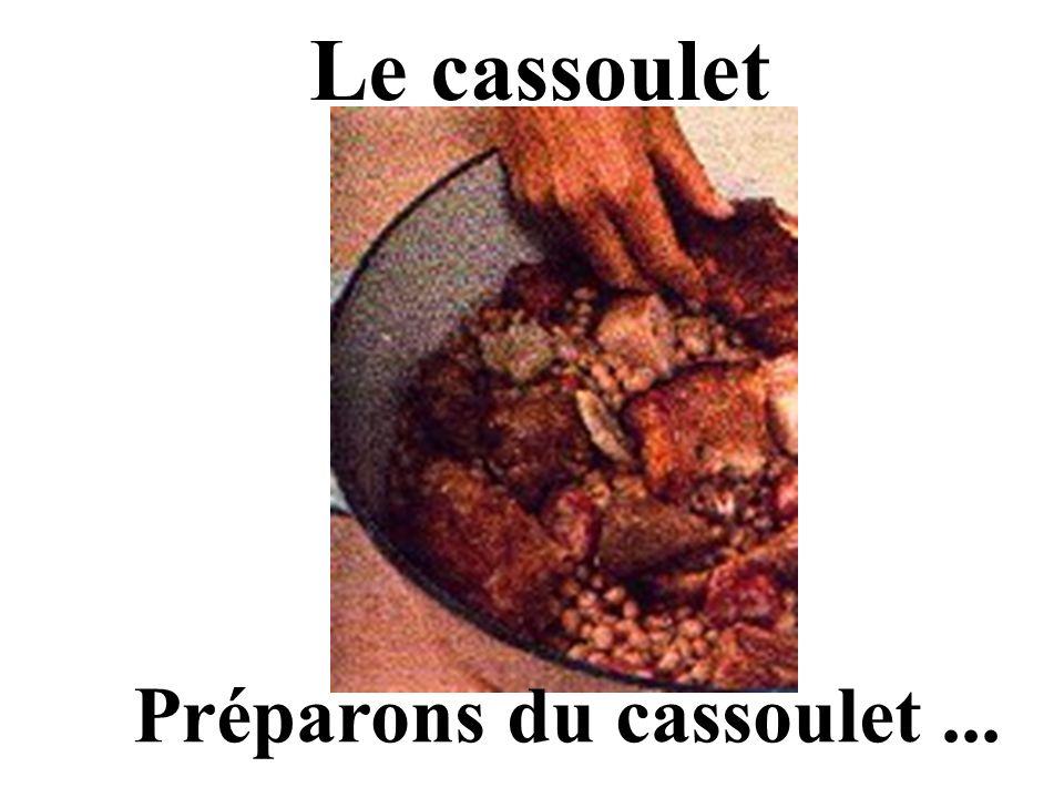 Le cassoulet Préparons du cassoulet...