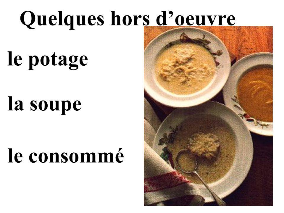 Quelques hors doeuvre le potage la soupe le consommé