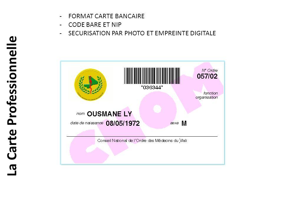 La Carte Professionnelle -FORMAT CARTE BANCAIRE -CODE BARE ET NIP -SECURISATION PAR PHOTO ET EMPREINTE DIGITALE
