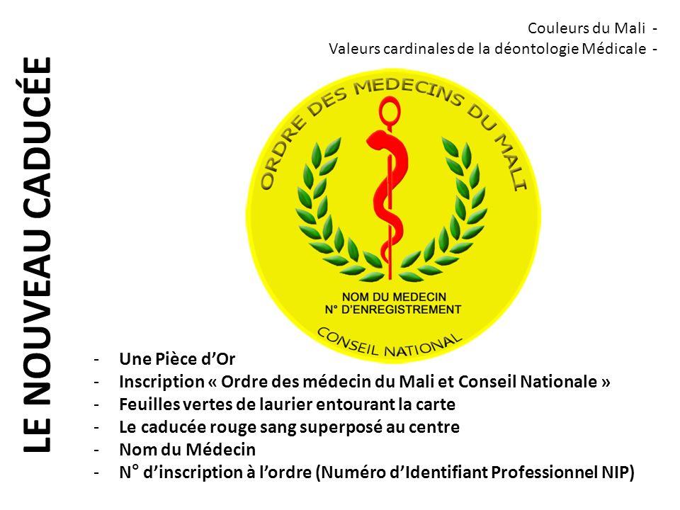 LE NOUVEAU CADUCÉE -Une Pièce dOr -Inscription « Ordre des médecin du Mali et Conseil Nationale » -Feuilles vertes de laurier entourant la carte -Le c