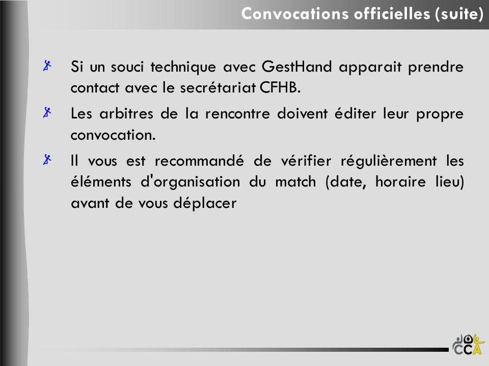 Si un souci technique avec GestHand apparait prendre contact avec le secrétariat CFHB. Les arbitres de la rencontre doivent éditer leur propre convoca