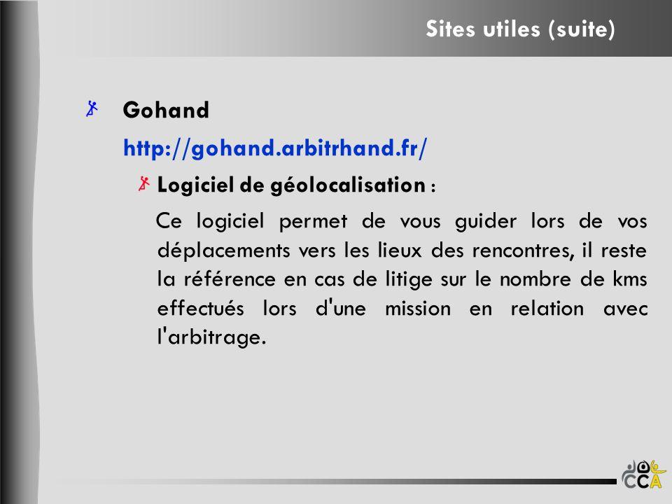 Gohand http://gohand.arbitrhand.fr/ Logiciel de géolocalisation : Ce logiciel permet de vous guider lors de vos déplacements vers les lieux des rencon