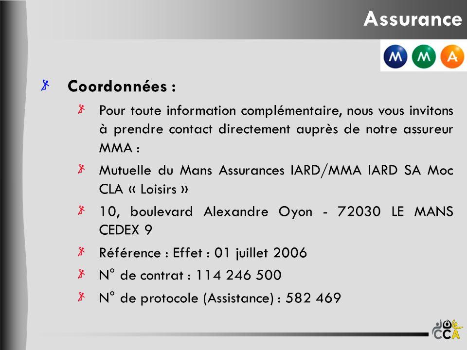 Coordonnées : Pour toute information complémentaire, nous vous invitons à prendre contact directement auprès de notre assureur MMA : Mutuelle du Mans