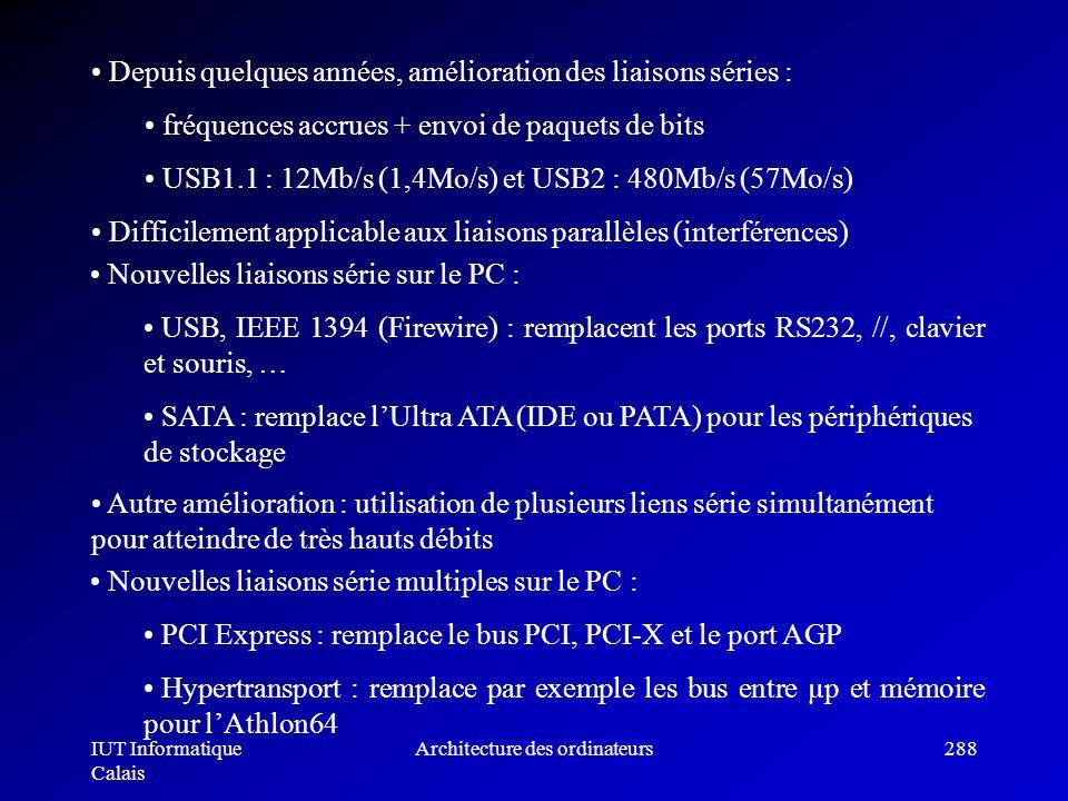 IUT Informatique Calais Architecture des ordinateurs288 Autre amélioration : utilisation de plusieurs liens série simultanément pour atteindre de très