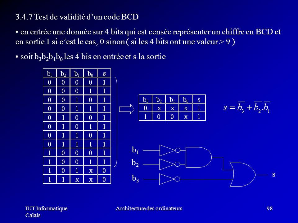IUT Informatique Calais Architecture des ordinateurs98 3.4.7 Test de validité dun code BCD en entrée une donnée sur 4 bits qui est censée représenter
