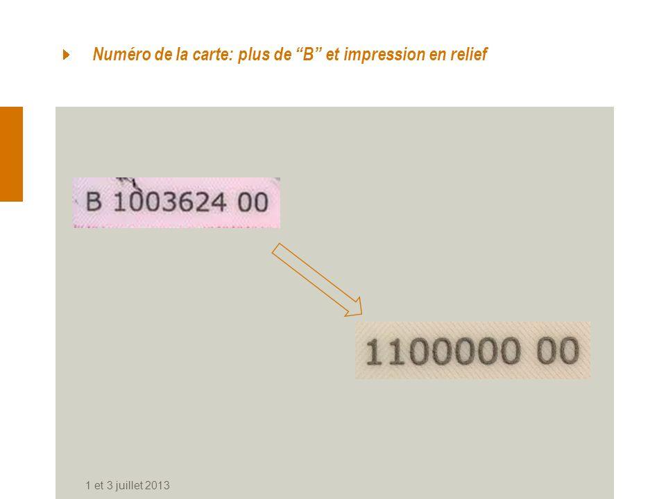 Numéro de la carte: plus de B et impression en relief 1 et 3 juillet 2013