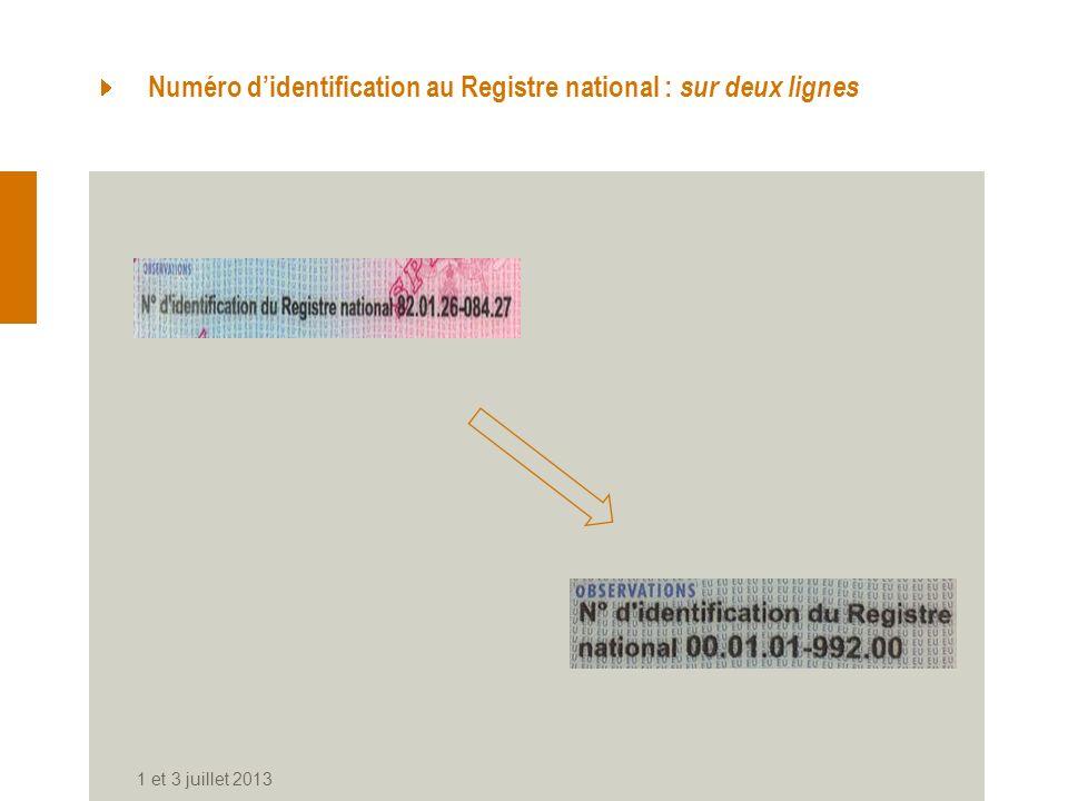 Numéro didentification au Registre national : sur deux lignes 1 et 3 juillet 2013