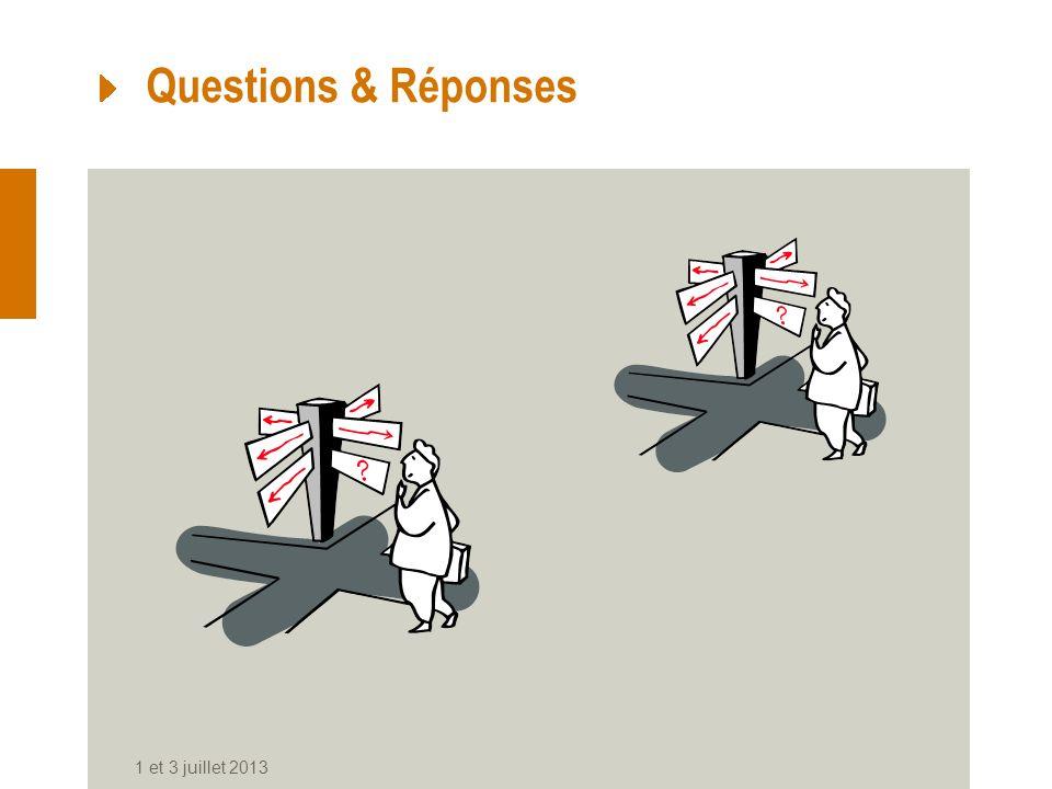 1 et 3 juillet 2013 Questions & Réponses