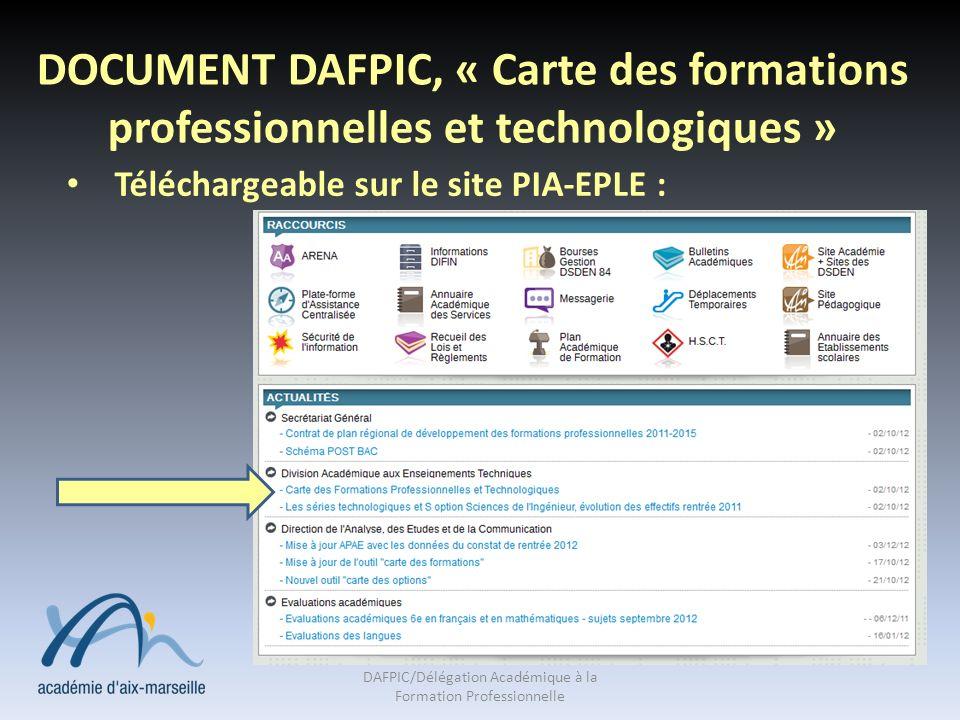 DOCUMENT DAFPIC, « Carte des formations professionnelles et technologiques » Téléchargeable sur le site PIA-EPLE : DAFPIC/Délégation Académique à la F