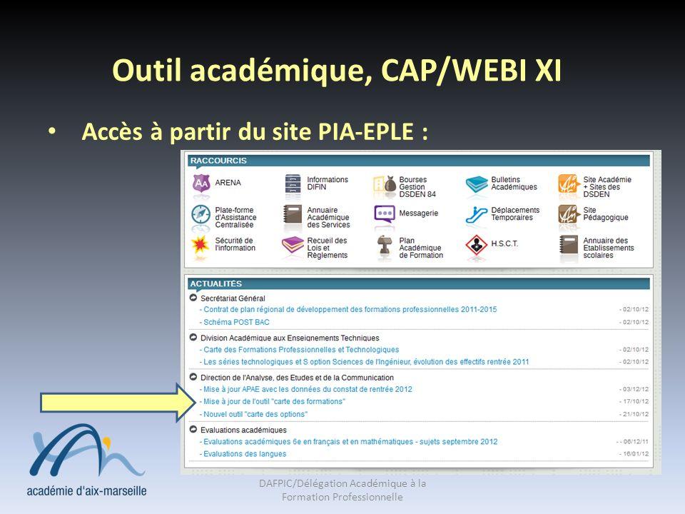 Outil académique, CAP/WEBI XI Accès à partir du site PIA-EPLE : DAFPIC/Délégation Académique à la Formation Professionnelle