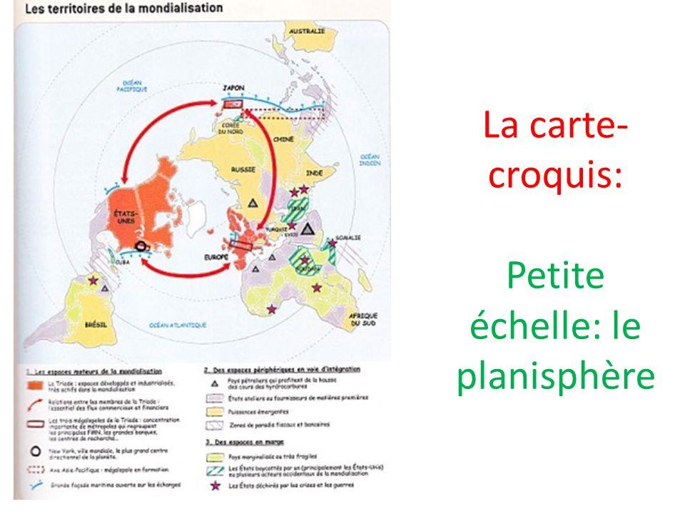 La carte- croquis: Petite échelle: le planisphère