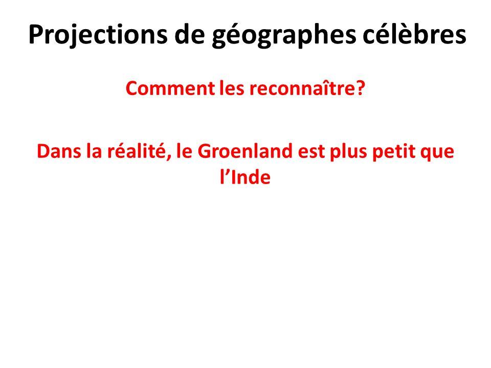 Projections de géographes célèbres Comment les reconnaître.