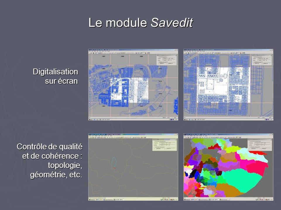 Digitalisation sur écran Contrôle de qualité et de cohérence : topologie, géométrie, etc. Le module Savedit
