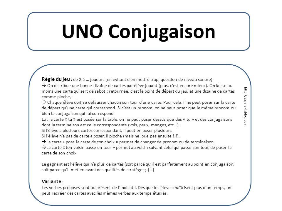 UNO Conjugaison Règle du jeu : de 2 à … joueurs (en évitant den mettre trop, question de niveau sonore) On distribue une bonne dizaine de cartes par élève jouant (plus, cest encore mieux).
