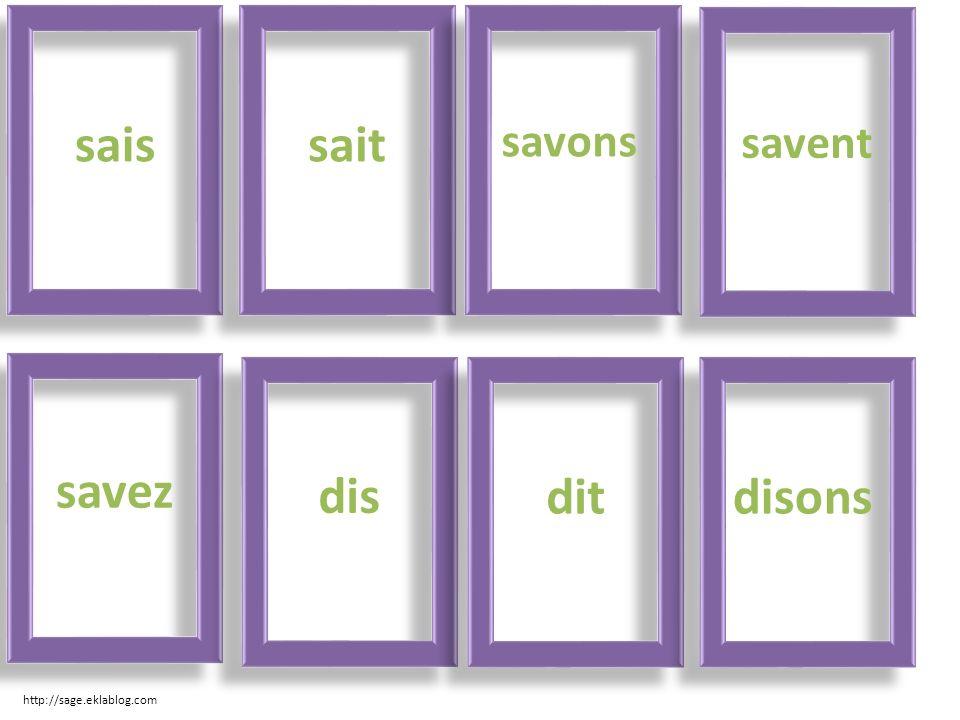saissait savons savent savez dis ditdisons http://sage.eklablog.com