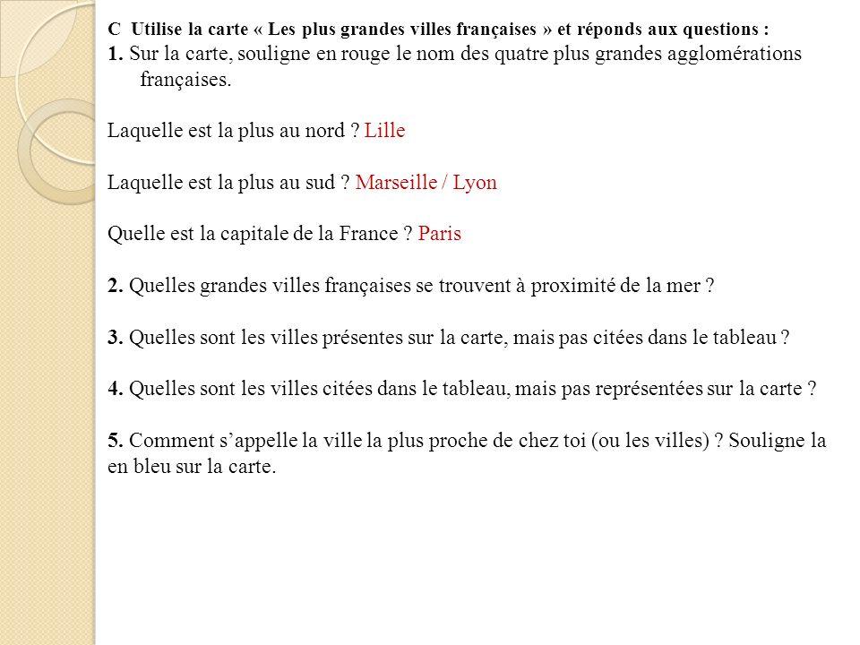 C Utilise la carte « Les plus grandes villes françaises » et réponds aux questions : 1.