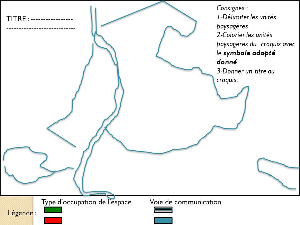 Légende : Type doccupation de lespaceVoie de communication Consignes : 1-Délimiter les unités paysagères 2-Colorier les unités paysagères du croquis a
