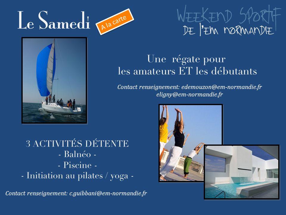 Contact renseignement: edemouzon@em-normandie.fr eligny@em-normandie.fr Contact renseignement: c.guibbani@em-normandie.fr A la carte